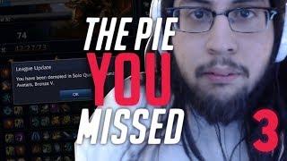 THE PIE YOU MISSED! #3 (DEMOTING IWDOMINATE? HUGE POP OFF WARNING)
