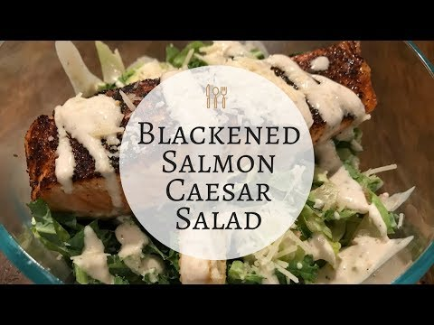 Blackened Salmon Caesar Salad Recipe | How To Cook Salmon | Quick & Easy Meals