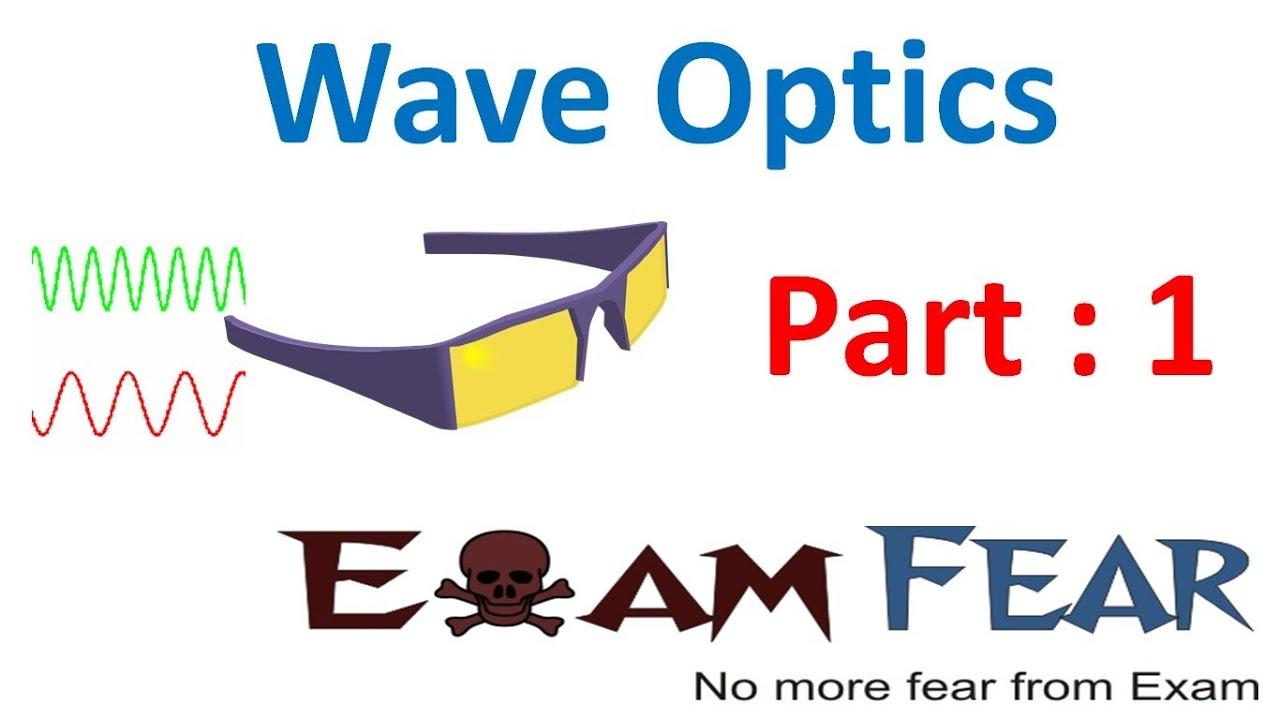 Physics Wave Optics part 1 (Introduction) CBSE class 12