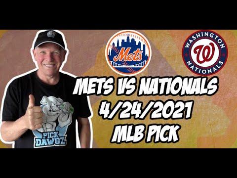 Washington Nationals vs New York Mets 4/24/21 MLB Pick and Prediction MLB Tips Betting Pick