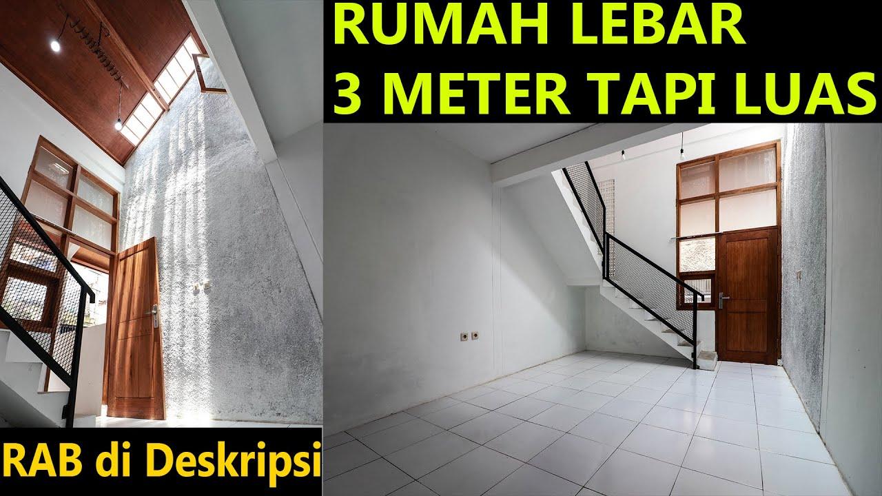 Rumah Lebar 3 Meter Tapi Luas Youtube
