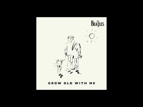 The Beatles - Grow Old With Me (2019 Fan Mix)