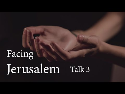 Facing Jerusalem, Women's Reflection, Talk 3 with Father Dan Leary