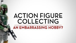 Is Action Figure Collecting An Embarrassing Hobby?