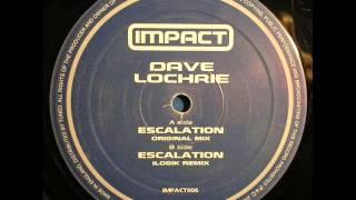 Dave Lochrie - Escalation (Ilogik Remix)