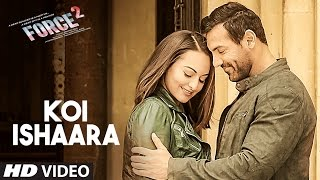 Koi Ishaara Force 2 Video Song | John Abraham, Sonakshi Sinha, Amaal Mallik | Armaan Malik |T-Series(Presenting FORCE 2 new romantic song