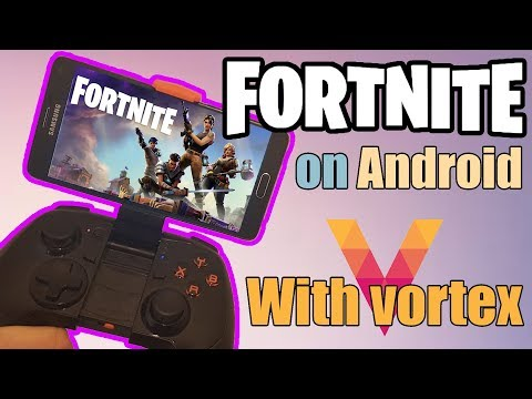 Play Fortnite on Android phone (Vortex Cloud Gaming+Galaxy Note 4)