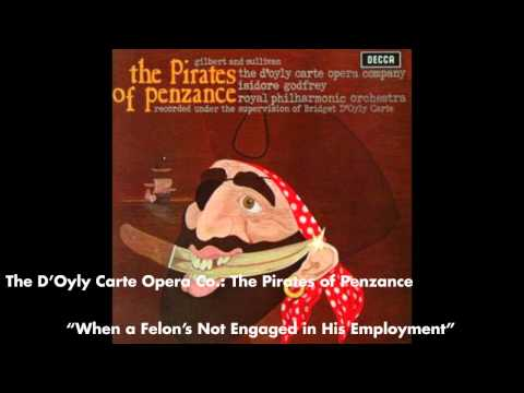 When a Felon's Not Engaged in His Employment - The Pirates of Penzance