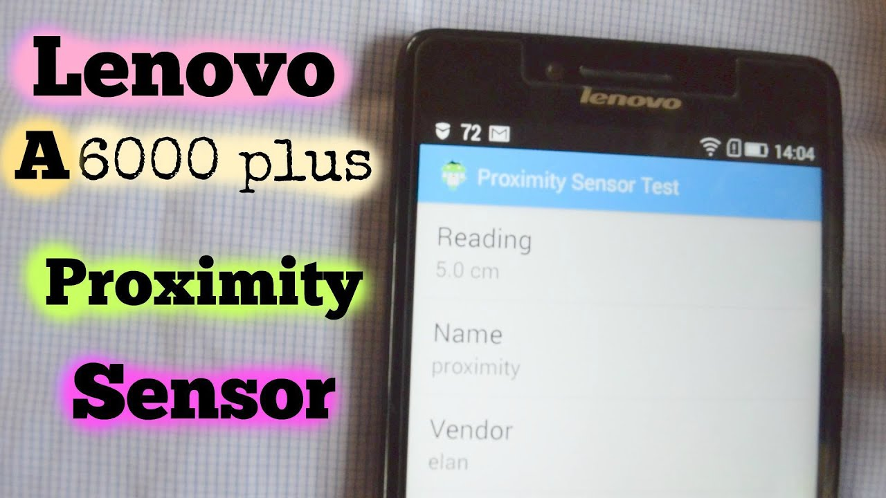 lenovo A6000 plus proximity sensor test using by app test your .