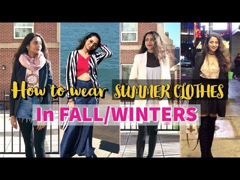 How to wear your Summer Clothes in FALL/WINTER | Fall/Winter Outfits | Himani Aggarwal
