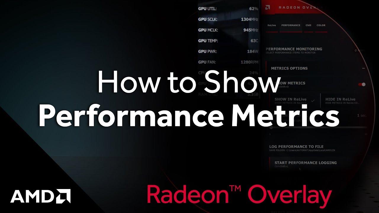 Radeon™ Overlay: How to Show Performance Metrics