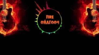 fire oilgooch lyrics
