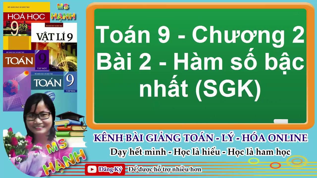 [ Toán 9 Chương 2 ] Bài 2 Hàm số bậc nhất (SGK)