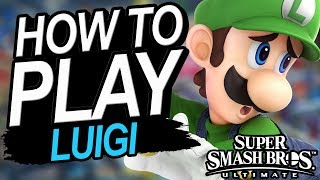 How To Play LUIGI - A Starter's Guide | Super Smash Bros. Ultimate