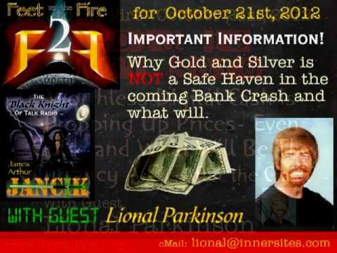 Gold is NOT SAFE?- Feet to the Fire for Oct 21st 2012 with Guest: Lional Parkinson