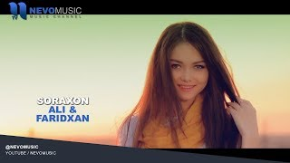 Ali & Faridxan - Soraxon | Али & Фаридхан - Сорахон