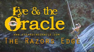 """""""The Razors Edge"""" from Eye & the Oracle"""