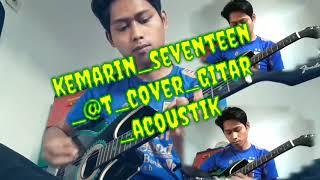 Gambar cover Kemarin Seventeen Cover Gitar Akustik melodi