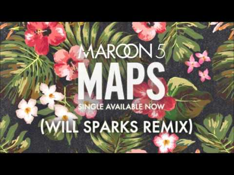 Maroon 5 - Maps(Will Sparks Remix)