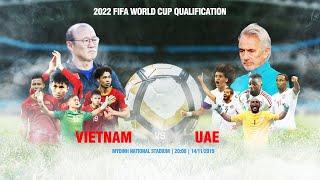 TRỰC TIẾP | VIỆT NAM - UAE | VÒNG LOẠI WORLD CUP 2022 | VFF Channel