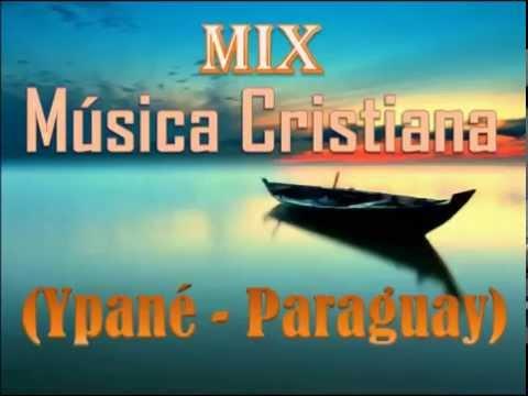 Mix - Musica Cristiana (Ypané - Paraguay)