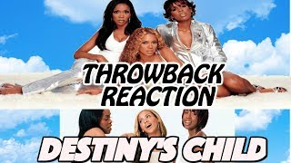 DESTINY'S CHILD | Throwback Reacts | Say My Name & Girl