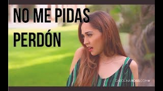 No me pidas perdón - Banda MS (Carolina Ross cover)