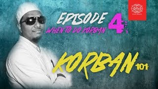 KORBAN 101 : When to do Korban?