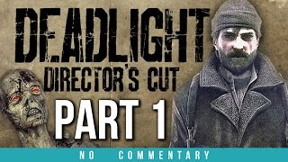 Deadlight Directors Cut Gameplay Walkthrough - Part 1 (no commentary)