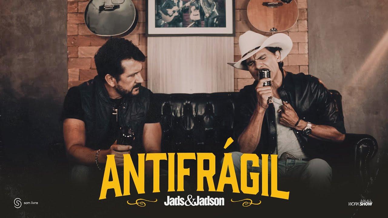 Jads e Jadson - Antifrágil