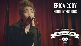 Erica Cody // Good Intentions (Live at the Ruby Sessions)