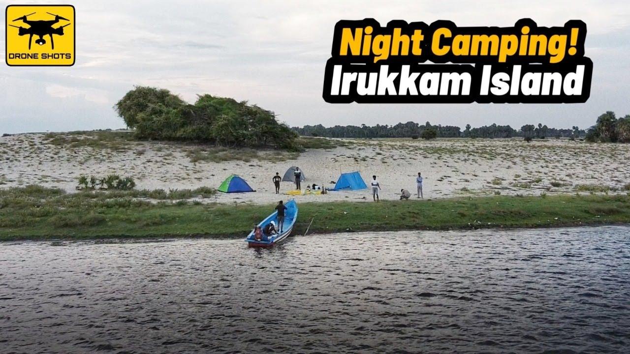 Irukkam Island Night Camping | Pazhaverkadu boating | One ...