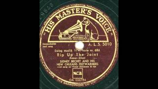 SIDNEY BECHET AND HIS NEW ORLEANS FEETWARMERS - RIP UP THE JOINT
