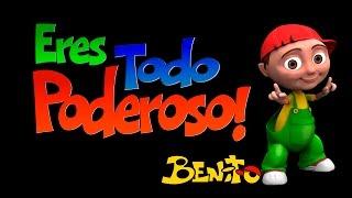Benito canta: Eres Todo Poderoso.