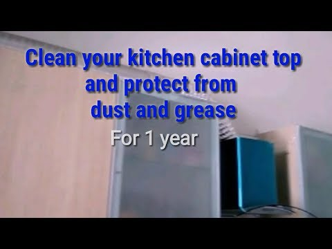 Maintain kitchen cabinet top cleaning for 1 year | How to clean & protect kitchen cabinet from dust