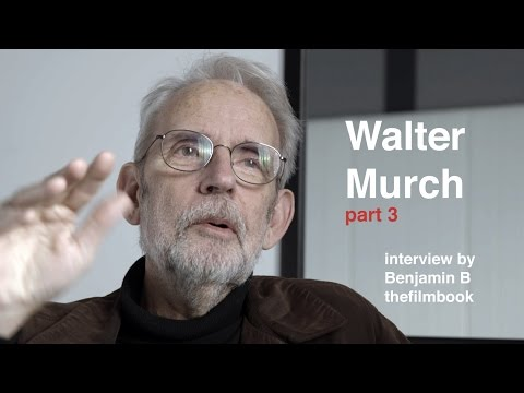 Interview with Walter Murch by Benjamin B  -part 3  -thefilmbook