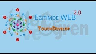 Eğitimde Web 2.0 Uygulamaları | 21 TouchDevelop