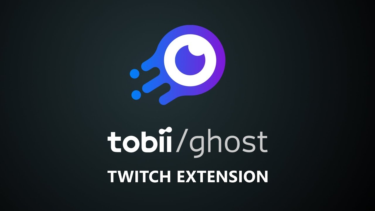 Tobii Ghost - Eye Tracking Twitch Extension | Devpost