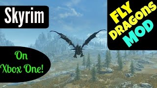 Skyrim Fly Dragons Mod on Xbox One!