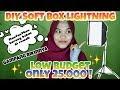 DIY SOFT BOX LOW BUDGET (pakai barang bekas)
