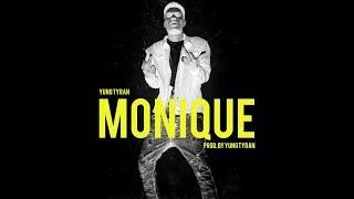 Yung Tyran - Monique Prod By Yung Tyran