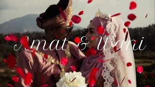 Majlis Akad Nikah dan Resepsi | Amat + Wani