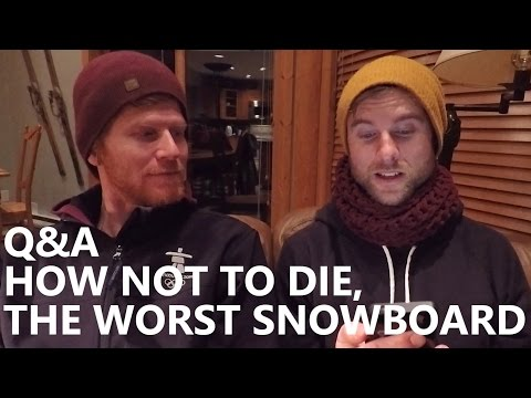Q&A - How Not To Die, Landing 360's & The Worst Snowboard