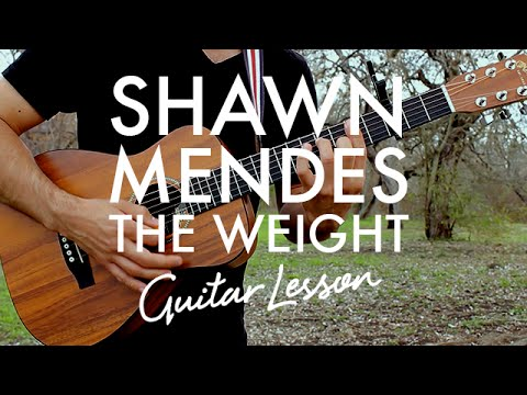 Shawn Mendes - The Weight (Guitar Lesson/Tutorial)