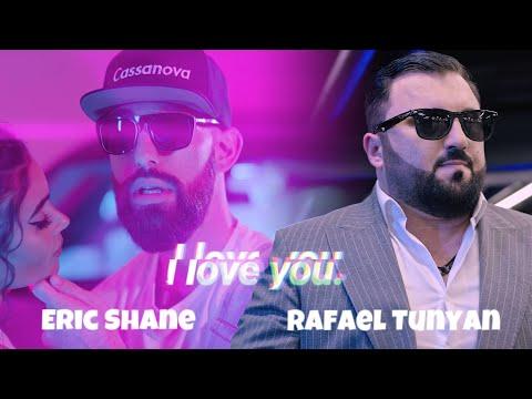 Eric Shane ft Rafael Tunyan (DJ Aristo) - I Love You (2020)