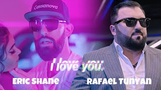 Eric Shane & Rafael Tunyan (DJ Aristo) - I Love You
