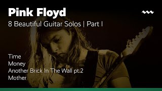 Mateus Schaffer - 8 Pink Floyd Guitar Solos (Part 1): Time, Money, The Wall and Mother!