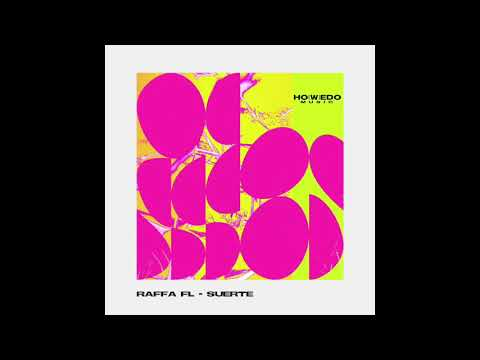 Download Raffa FL - Suerte (Original Mix) HOWEDO MUSIC