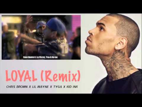 Loyal (Remix) Ft. Lil Wayne, Tyga & Kid Ink