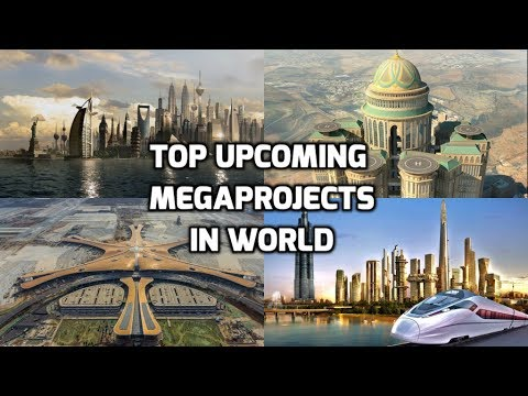 The World Future Biggest MegaProjects || Biggest Infrastructure Megaprojects in World (Rahasya Tv)